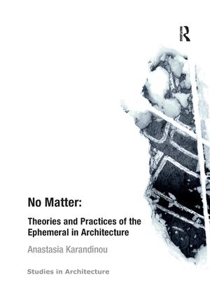 No Matter: Theories and Practices of the Ephemeral in Architecture book cover