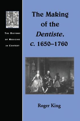 The Making of the Dentiste, c. 1650-1760: 1st Edition (Paperback) book cover