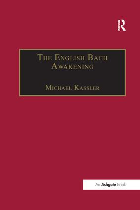The English Bach Awakening: Knowledge of J.S. Bach and his Music in England, 1750–1830 book cover