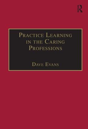 Practice Learning in the Caring Professions: 1st Edition (Paperback) book cover