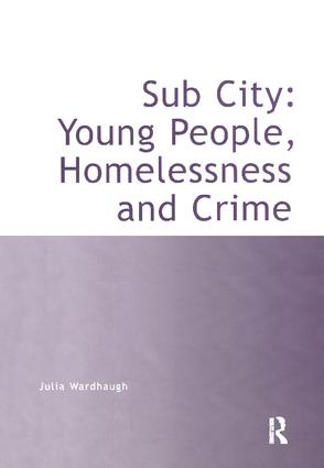 Sub City: Young People, Homelessness and Crime: 1st Edition (Paperback) book cover