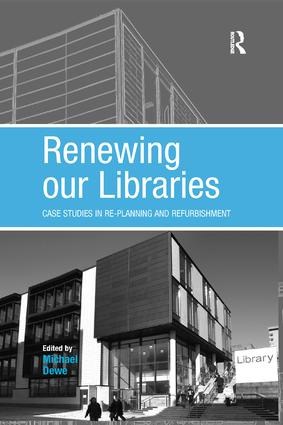 Renewing our Libraries: Case Studies in Re-planning and Refurbishment, 1st Edition (Paperback) book cover