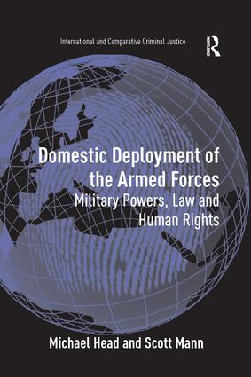 Domestic Deployment of the Armed Forces: Military Powers, Law and Human Rights book cover