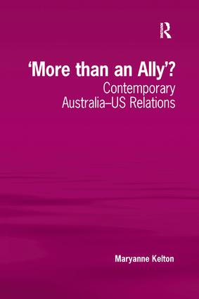 'More than an Ally'?: Contemporary Australia-US Relations book cover