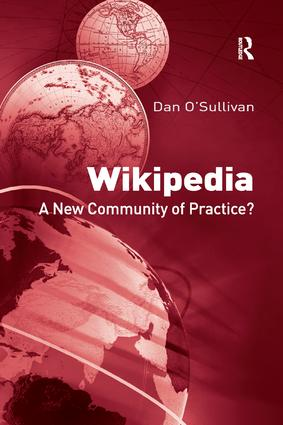 Wikipedia: A New Community of Practice?, 1st Edition (Paperback) book cover