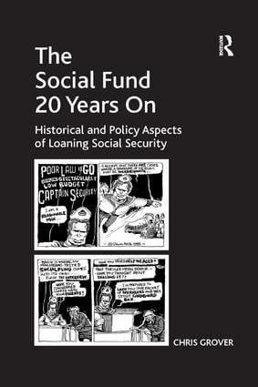The Social Fund 20 Years On: Historical and Policy Aspects of Loaning Social Security, 1st Edition (Paperback) book cover