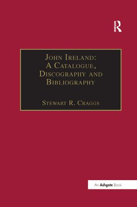 John Ireland: A Catalogue, Discography and Bibliography: 2nd Edition (Paperback) book cover