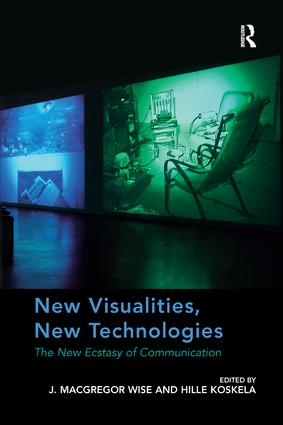 New Visualities, New Technologies: The New Ecstasy of Communication, 1st Edition (Paperback) book cover