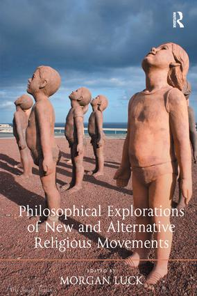Philosophical Explorations of New and Alternative Religious Movements book cover