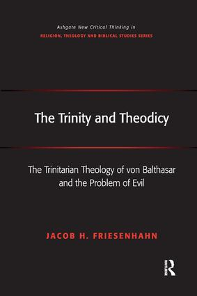 The Trinity and Theodicy: The Trinitarian Theology of von Balthasar and the Problem of Evil book cover