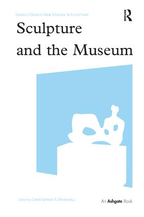 Sculpture and the Museum: 1st Edition (Paperback) book cover