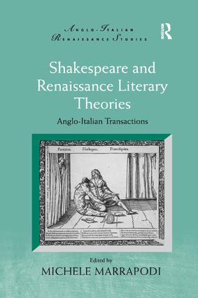 Shakespeare and Renaissance Literary Theories: Anglo-Italian Transactions book cover