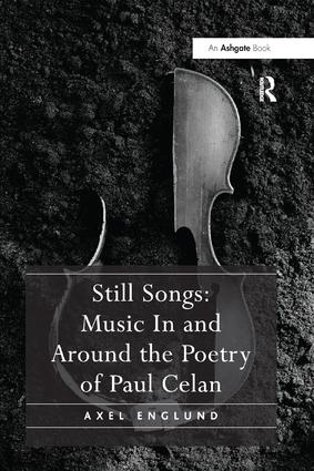 Still Songs: Music In and Around the Poetry of Paul Celan: 1st Edition (e-Book) book cover