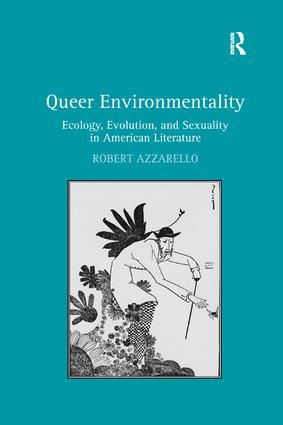 Queer Environmentality: Ecology, Evolution, and Sexuality in American Literature, 1st Edition (Paperback) book cover