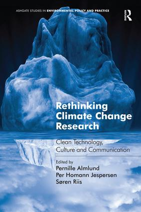 Rethinking Climate Change Research: Clean Technology, Culture and Communication, 1st Edition (Paperback) book cover