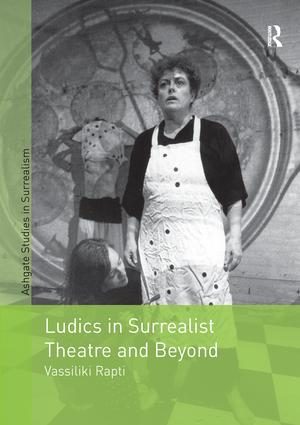 Ludics in Surrealist Theatre and Beyond: 1st Edition (Paperback) book cover