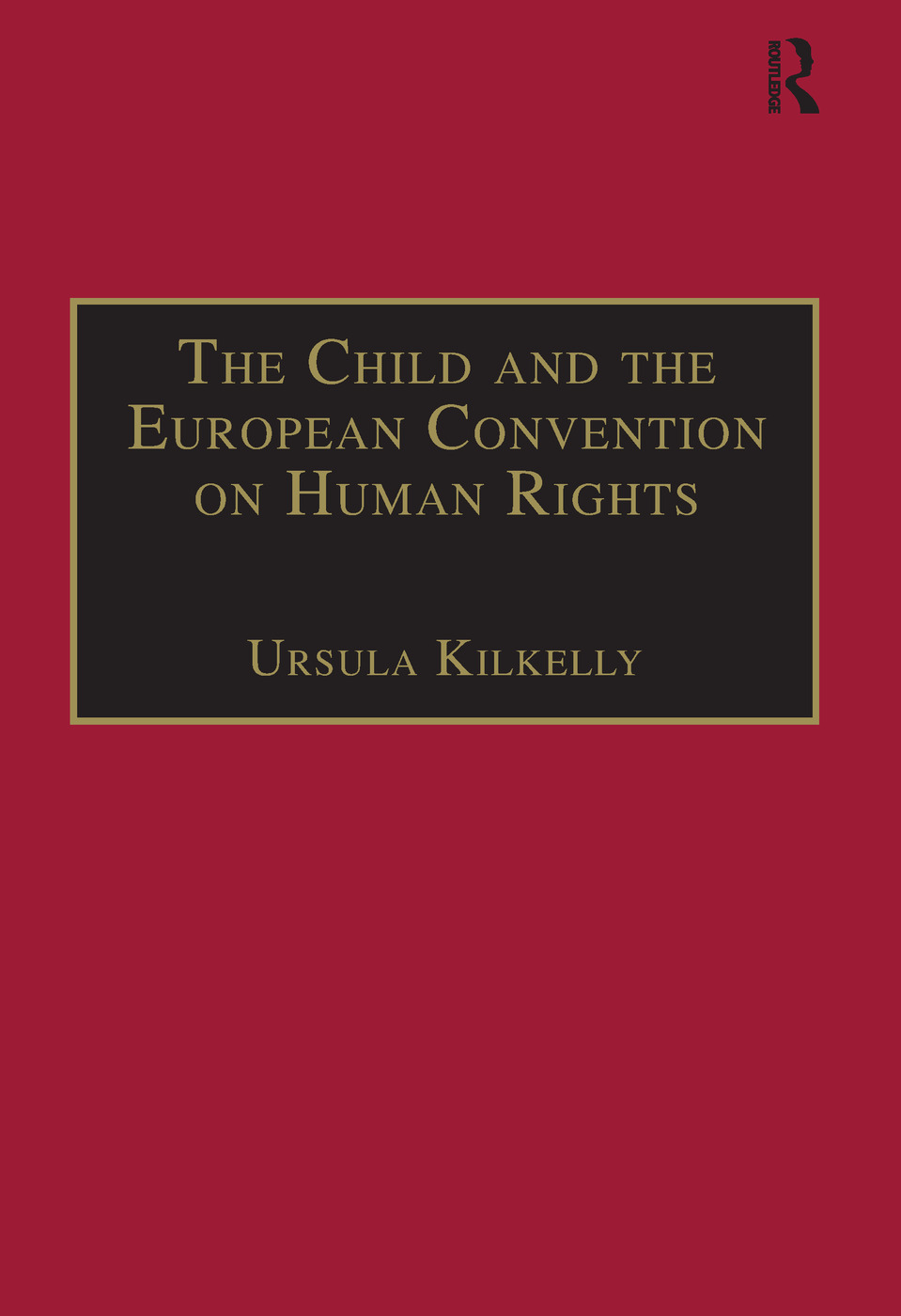 The Child and the European Convention on Human Rights: Second Edition, 1st Edition (Paperback) book cover