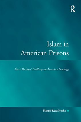 Islam in American Prisons: Black Muslims' Challenge to American Penology, 1st Edition (Paperback) book cover