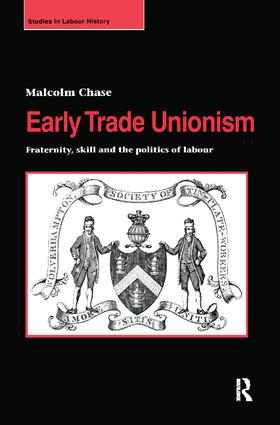 Early Trade Unionism: Fraternity, Skill and the Politics of Labour book cover
