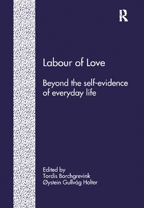 Labour of Love: Beyond the Self-Evidence of Everyday Life, 1st Edition (Paperback) book cover