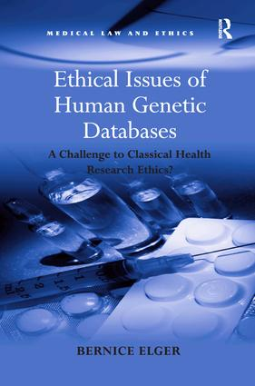 Ethical Issues of Human Genetic Databases: A Challenge to Classical Health Research Ethics? book cover