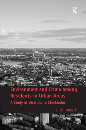 Environment and Crime among Residents in Urban Areas: A Study of Districts in Stockholm, 1st Edition (Paperback) book cover