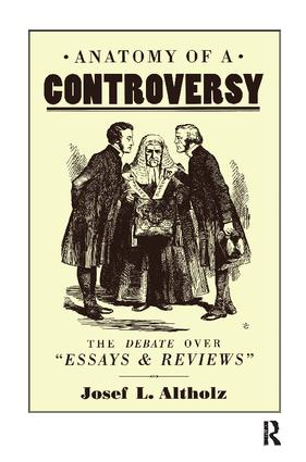 Anatomy of a Controversy: The Debate over 'Essays and Reviews' 1860–64 book cover