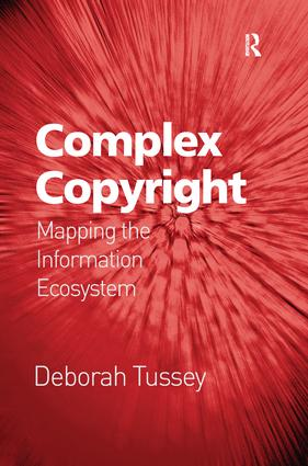 Complex Copyright: Mapping the Information Ecosystem, 1st Edition (e-Book) book cover