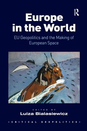 Europe in the World: EU Geopolitics and the Making of European Space, 1st Edition (Paperback) book cover