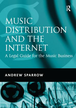 Music Distribution and the Internet: A Legal Guide for the Music Business, 1st Edition (Paperback) book cover