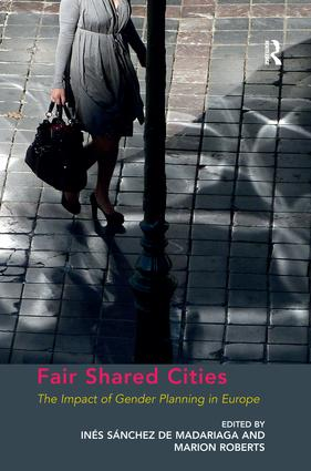 Fair Shared Cities: The Impact of Gender Planning in Europe, 1st Edition (Paperback) book cover
