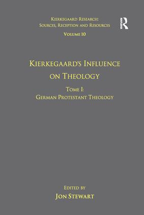 Volume 10, Tome I: Kierkegaard's Influence on Theology: German Protestant Theology book cover