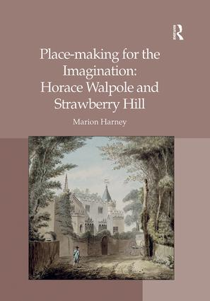 Place-making for the Imagination: Horace Walpole and Strawberry Hill book cover