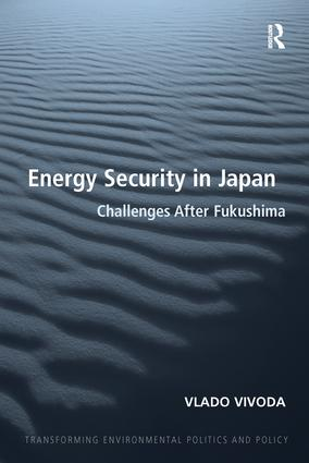 Energy Security in Japan: Challenges After Fukushima, 1st Edition (Paperback) book cover