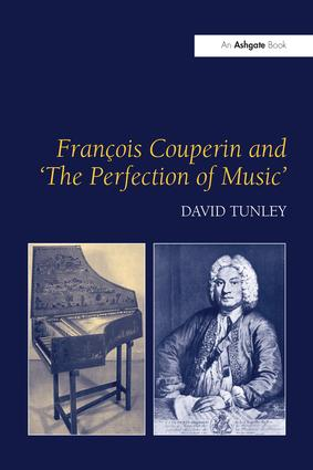 François Couperin and 'The Perfection of Music': 1st Edition (Paperback) book cover