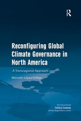 Reconfiguring Global Climate Governance in North America