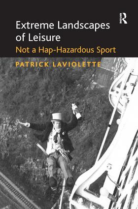 Extreme Landscapes of Leisure: Not a Hap-Hazardous Sport book cover