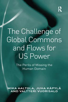 The Challenge of Global Commons and Flows for US Power: The Perils of Missing the Human Domain book cover