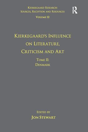 Volume 12, Tome II: Kierkegaard's Influence on Literature, Criticism and Art: Denmark book cover