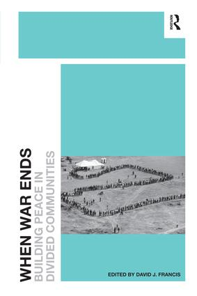 When War Ends: Building Peace in Divided Communities, 1st Edition (Paperback) book cover