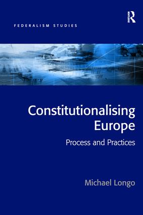 Constitutionalising Europe: Processes and Practices book cover