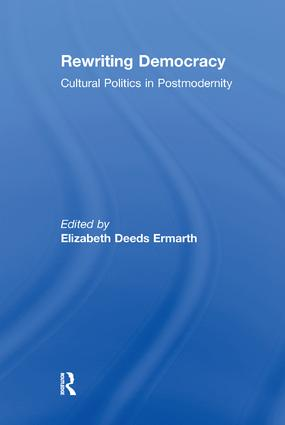 Rewriting Democracy: Cultural Politics in Postmodernity, 1st Edition (Paperback) book cover