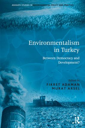 Environmentalism in Turkey: Between Democracy and Development? book cover