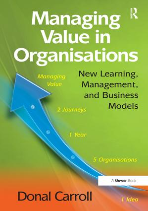 Managing Value in Organisations: New Learning, Management, and Business Models, 1st Edition (Paperback) book cover