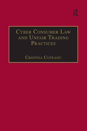 Cyber Consumer Law and Unfair Trading Practices: 1st Edition (Paperback) book cover