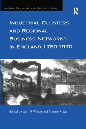 Industrial Clusters and Regional Business Networks in England, 1750-1970: 1st Edition (Paperback) book cover