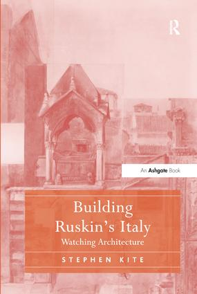 Building Ruskin's Italy: Watching Architecture book cover