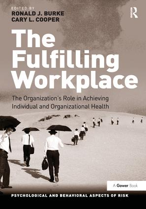The Fulfilling Workplace: The Organization's Role in Achieving Individual and Organizational Health, 1st Edition (Paperback) book cover