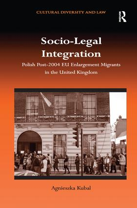 Socio-Legal Integration: Polish Post-2004 EU Enlargement Migrants in the United Kingdom book cover