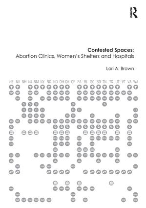 Contested Spaces: Abortion Clinics, Women's Shelters and Hospitals: Politicizing the Female Body book cover